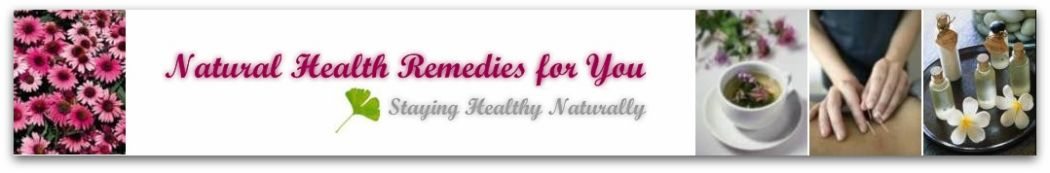 Natural Health Remedies for You